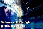 Defense schools work to raise awareness, prevent suicides