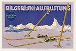'Bilgeri-Ski-Ausrüstung', Bilgeri-Werke Bregenz; Herstellung: Deutschland, um 1910, 76 x 51 cm, Druck: Reichhold & Lang, München