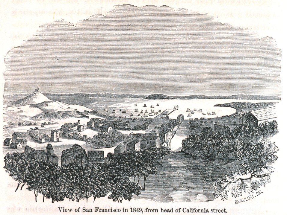 View of San Francisco in 1849 from the head of California Street. In: 'The Annals of San Francisco'.  Frank Soule, John Gihon, and James Nesbit.  1855.  Page 234.  D. Appleton & Company, New York.  F869.S3.S7 1855.