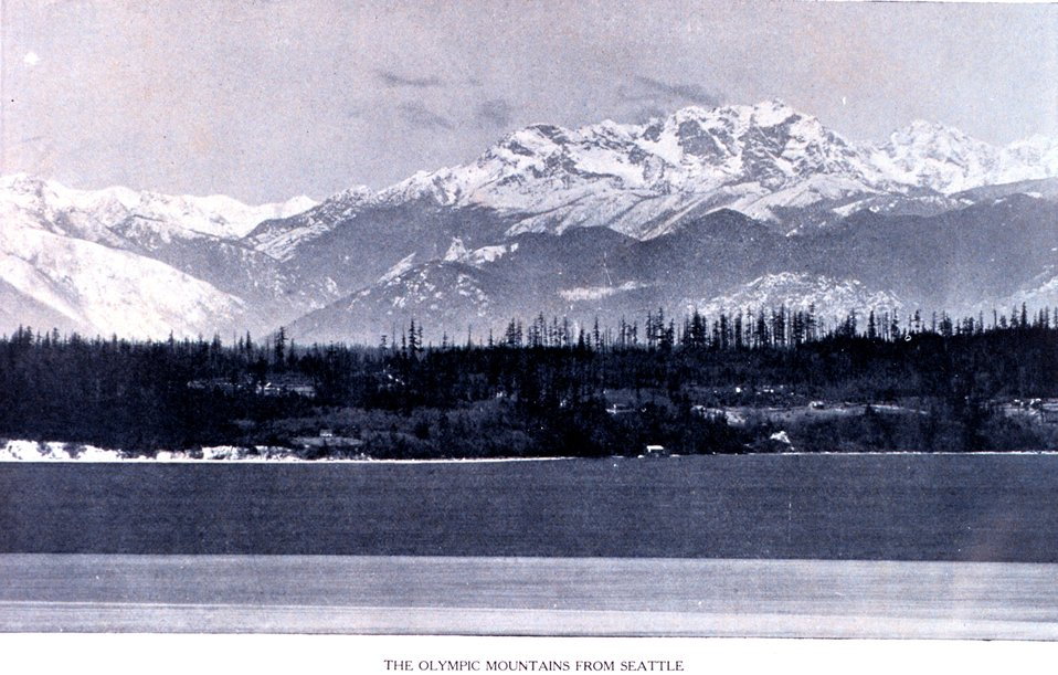 'The Olympic Mountains from Seattle'. In:  'Puget Sound and Western Washington  Cities-Towns Scenery', by Robert A. Reid, Robert A. Reid Publisher, Seattle, 1912.  P. 10.