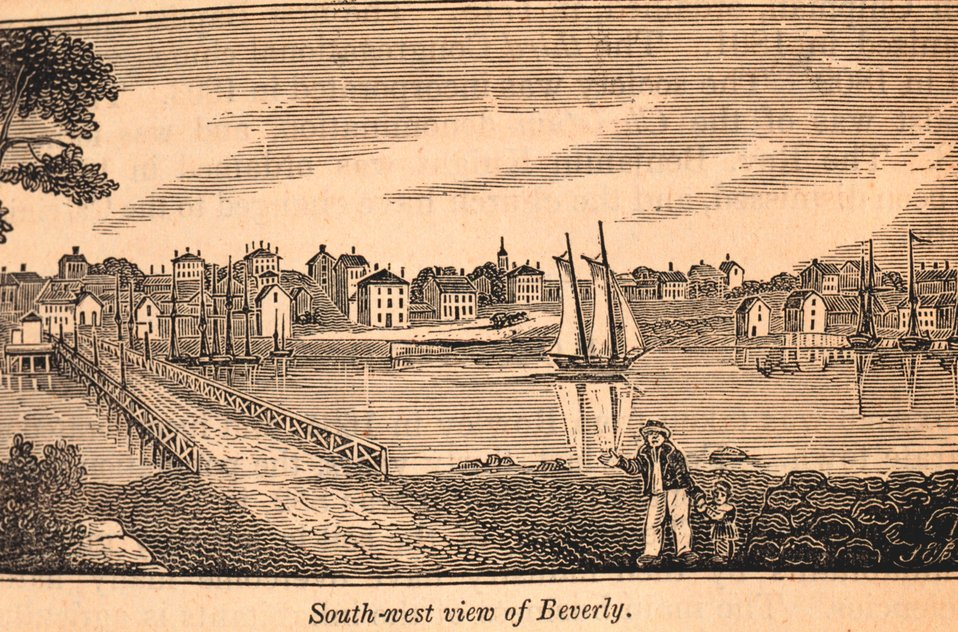 A view of the southern part of Beverly, as seen from the bridge connecting it with Salem. In: Historical Collections ... of Every Town in Massachusetts.  1841.
