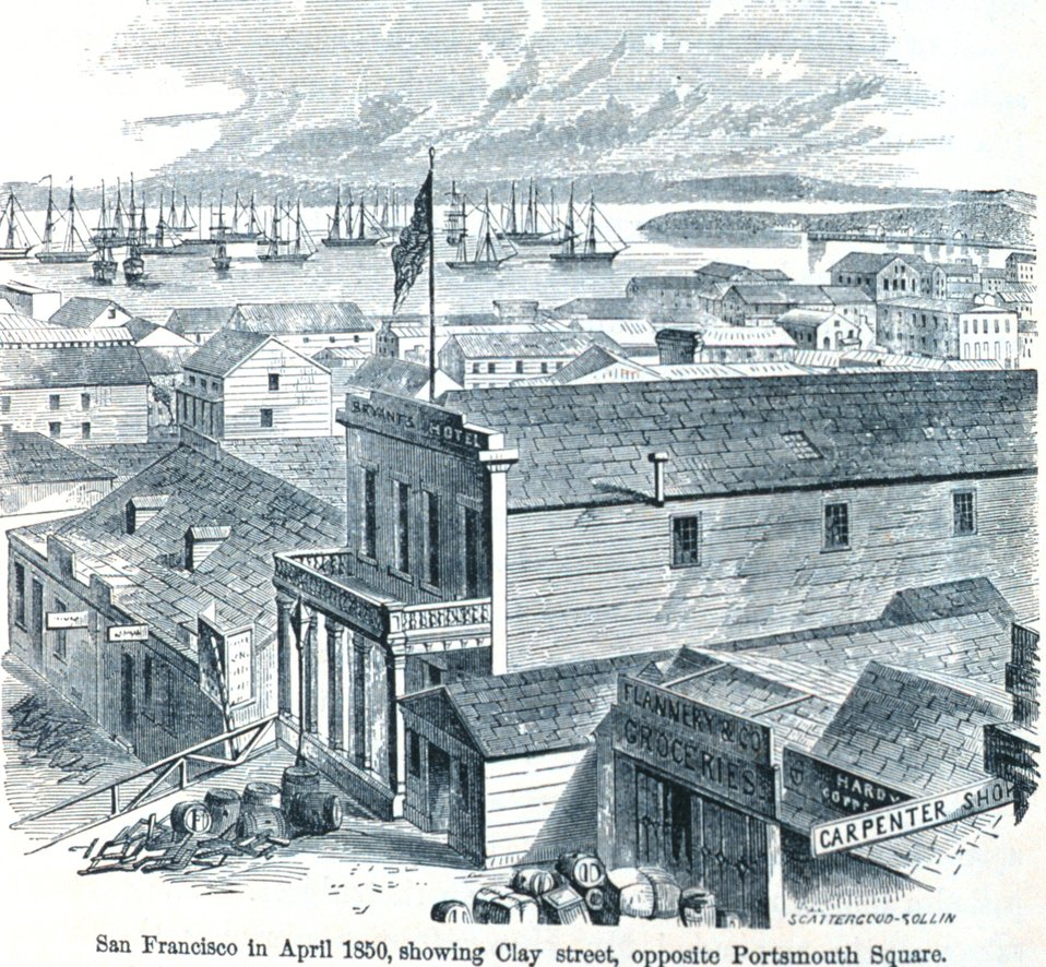San Francisco in April 1850, showing Clay Street, opposite Portsmouth Square. In: 'The Annals of San Francisco'.  Frank Soule, John Gihon, and James Nesbit.  1855.  Page 270.  D. Appleton & Company, New York.  F869.S3.S7 1855.