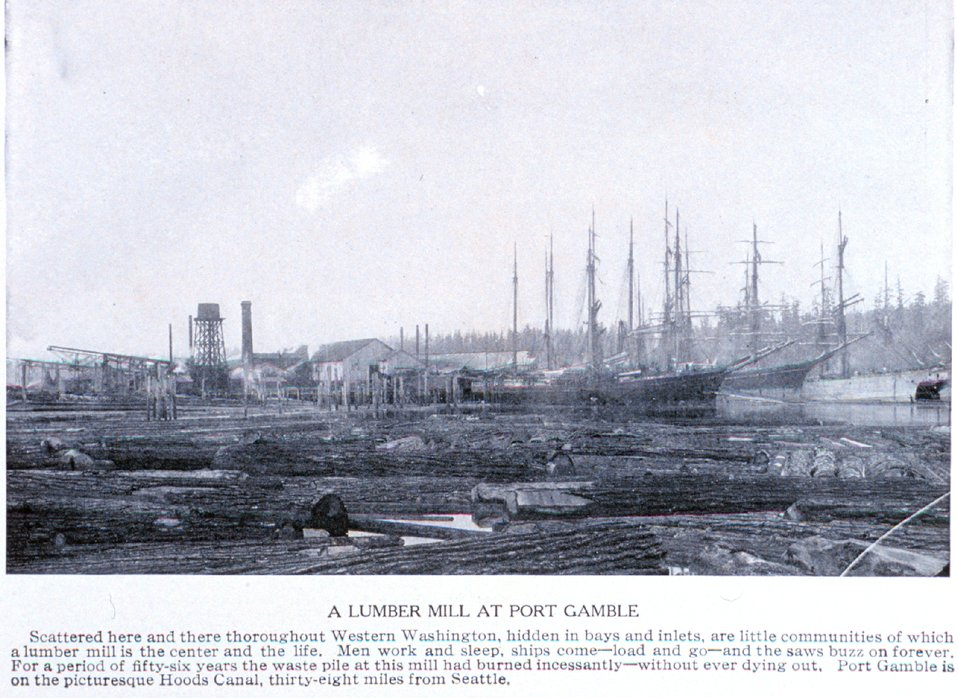 'A Lumber Mill at Port Gamble'  on Hood's Canal. In:  'Puget Sound and Western Washington  Cities-Towns Scenery', by Robert A. Reid, Robert A. Reid Publisher, Seattle, 1912.  P. 149.