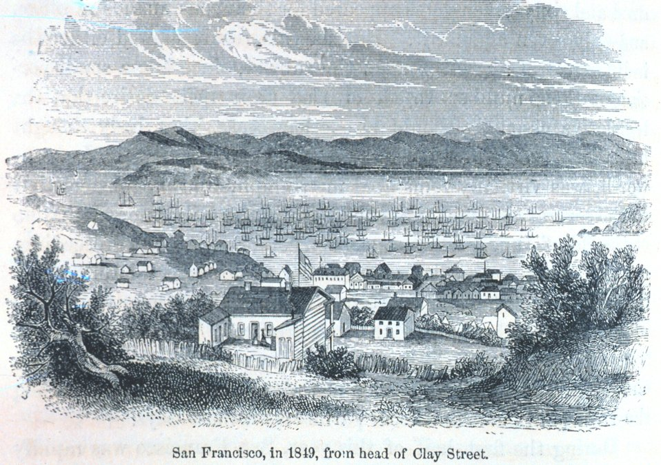 View of San Francisco in 1849 from the head of Clay Street.  The ships in the harbor have all been deserted as their crews headed for the gold fields. In: 'The Annals of San Francisco'.  Frank Soule, John Gihon, and James Nesbit.  1855.  Page 224.  D.