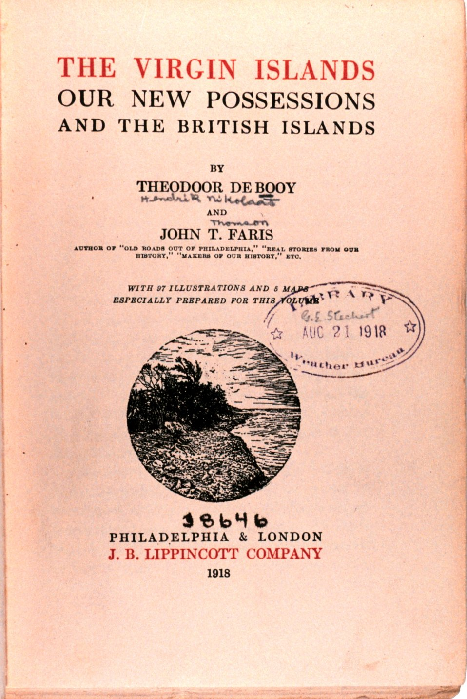 Title page: 'The Virgin Islands Our New Possessions and the British Islands', by Theodoor De Booy and John T. Faris, 1918.  J. B. Lippincott and Company, Philadelphia.  Library Call Number C/hc100 V81 B.