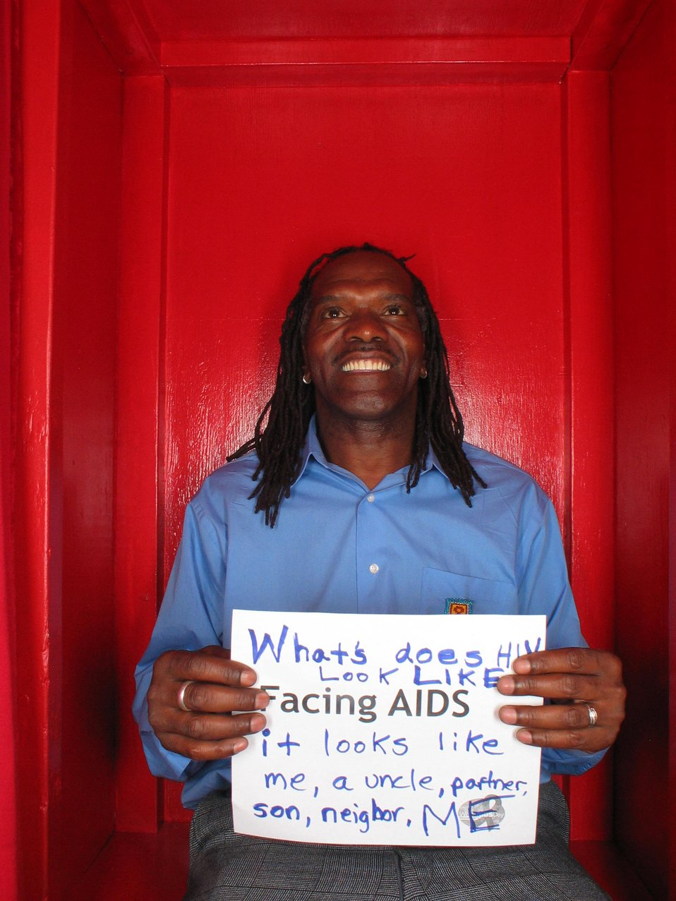 What does HIV look like? Facing AIDS it looks like me, a uncle, son, neighbor. ME.
