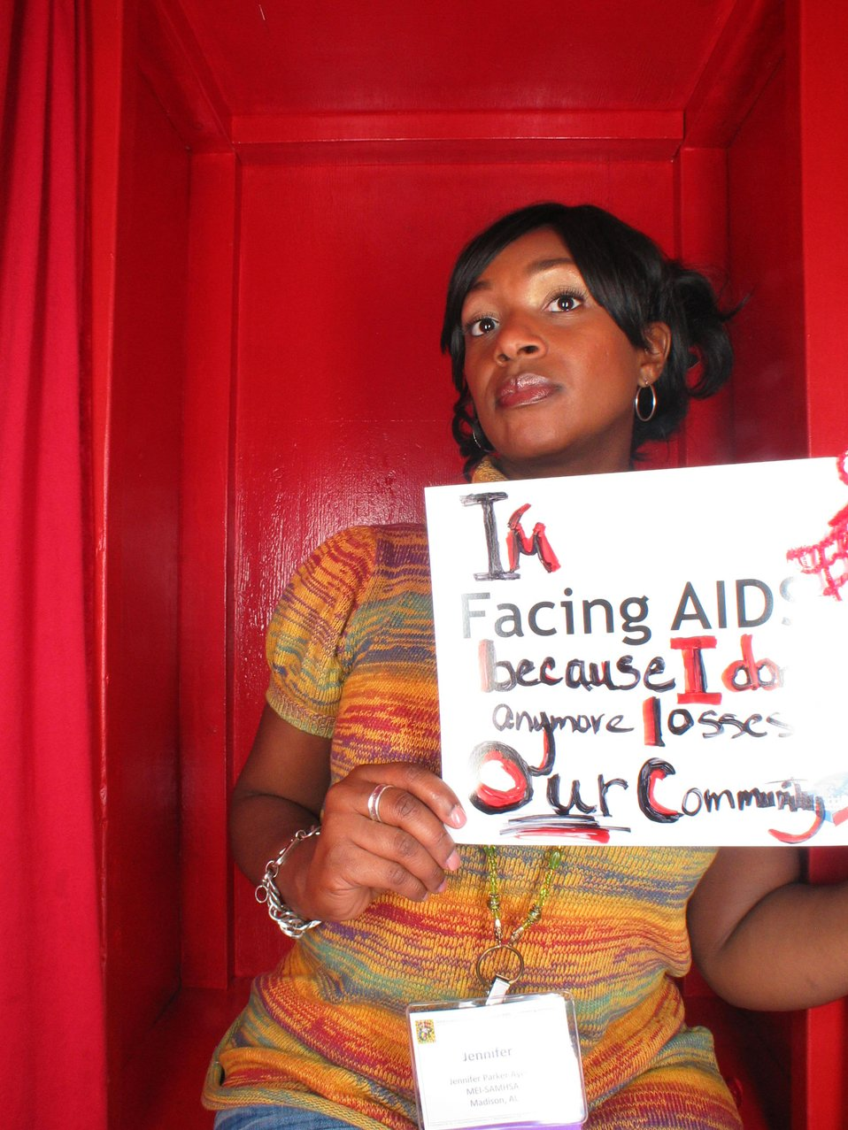 I'm Facing AIDS because I don't want anymore losses in our community.