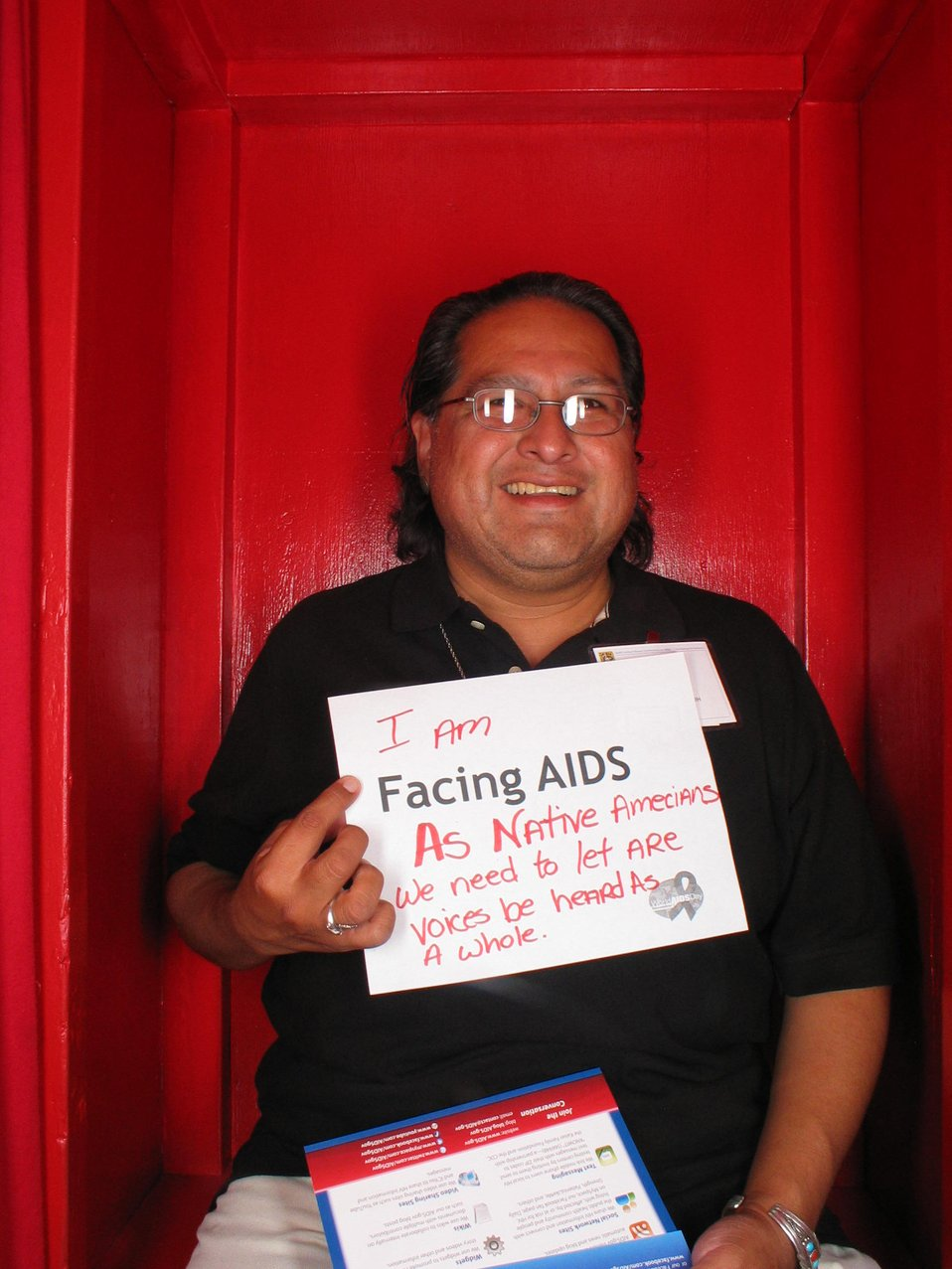 I am Facing AIDS as Native Americans we nee to let are voice be heard as a whole.