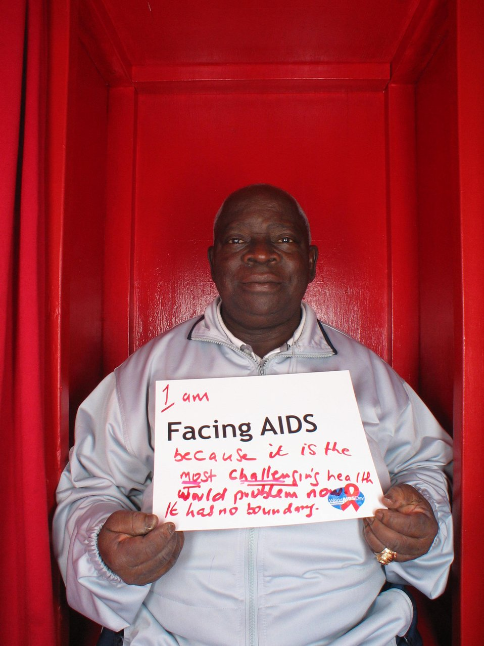 I am Facing AIDS because it is the most challenging health world problem now and has no boundary.