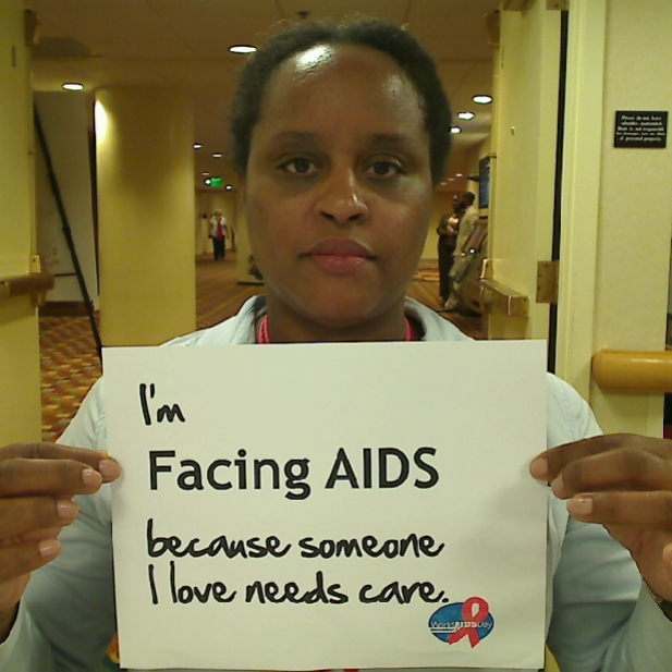 I'm Facing AIDS because someone I love needs care.