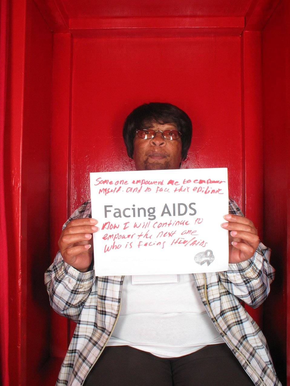 Facing AIDS Someone empowered me to empower myself and to face this epidemic. Now I will continue to empower the next one who is facing HIV/AIDS.
