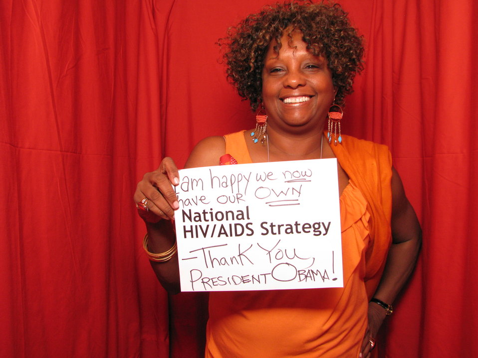 I am happy we now have our OWN National HIV/AIDS Strategy. -Thank you, President Obama!