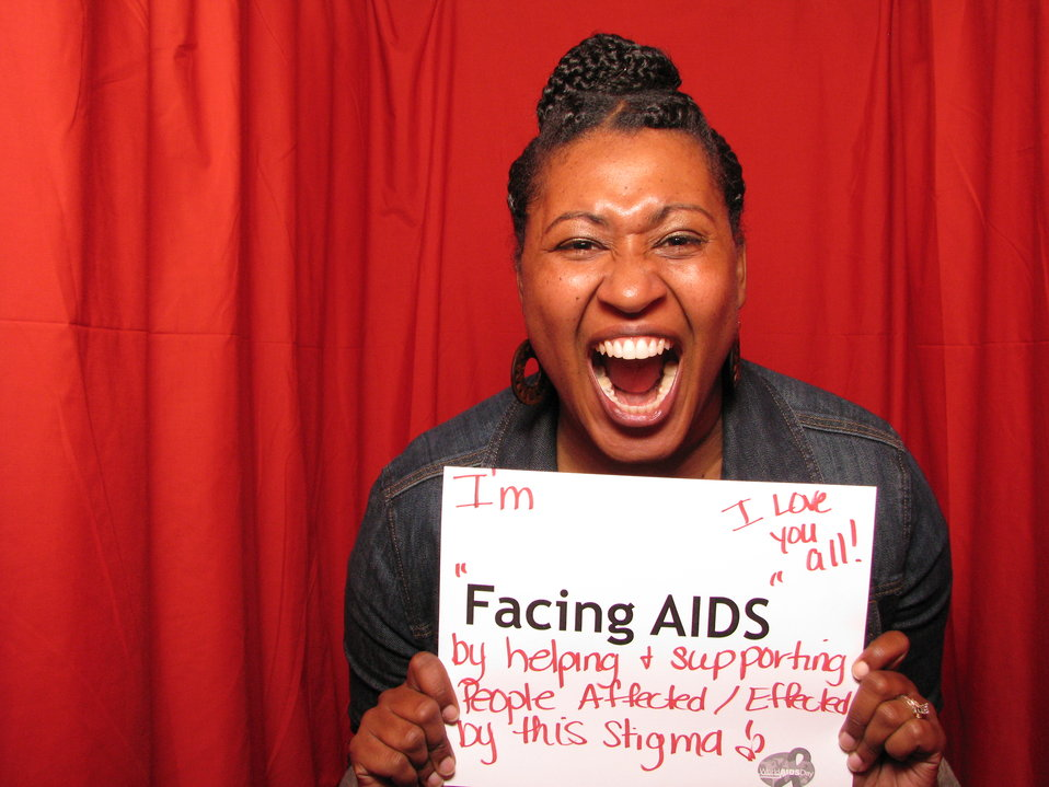 I'm 'FACING AIDS' by helping and supporting people affected/effected by this stigma! I love you all!
