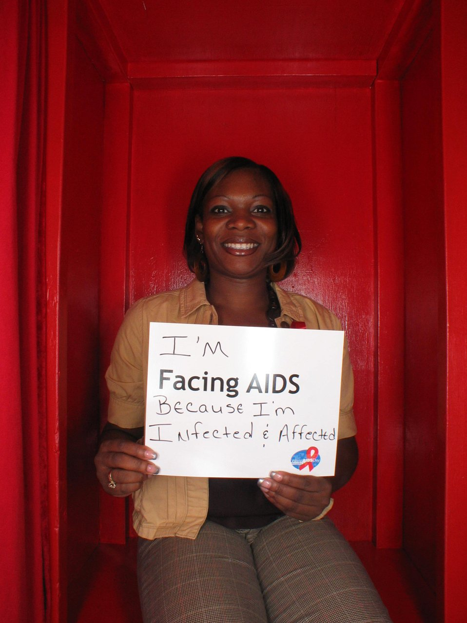 I'm Facing AIDS because I am infected and affected.