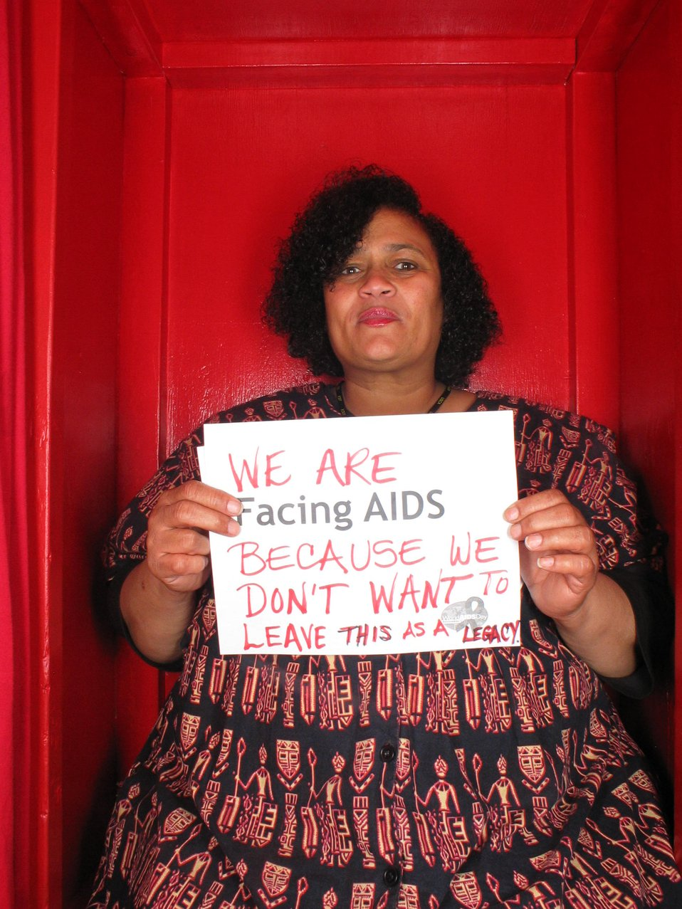 We are Facing AIDS because we don't want to leave this as a legacy.