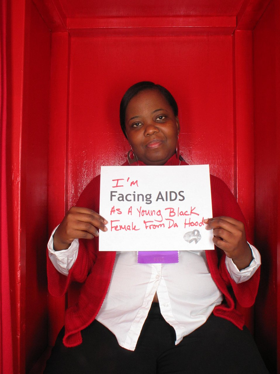 I'm Facing AIDS as a young black female from da hood.