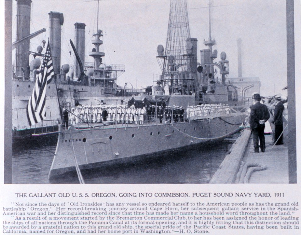 'The Gallant Old U.S.S OREGON, Going into Commission, Puget Sound Navy Yard, 1911. In:  'Puget Sound and Western Washington  Cities-Towns Scenery', by Robert A. Reid, Robert A. Reid Publisher, Seattle, 1912.  P. 141.