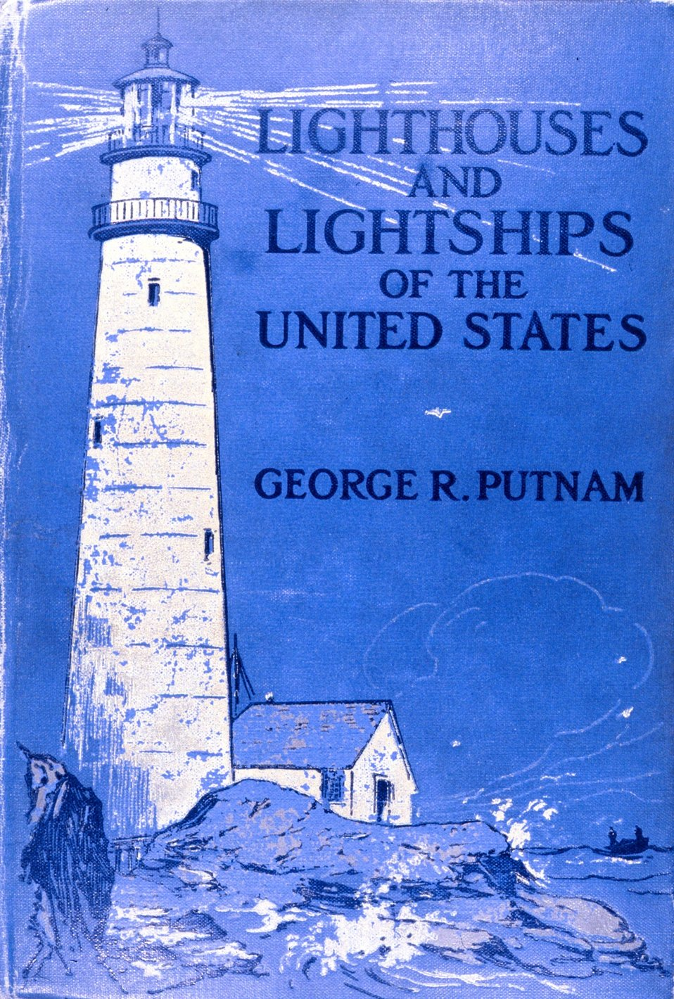Cover to 'Lighthouses and Lightships of the United States' by George R. Putnam, 1917.  Houghton Mifflin and Company, Boston.