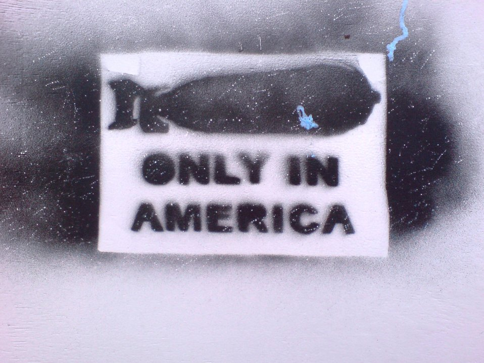 'Nuclear bomb - only in America' graffiti